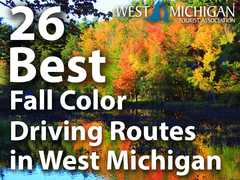 26 Best Fall Color Driving Routes In West Michigan West