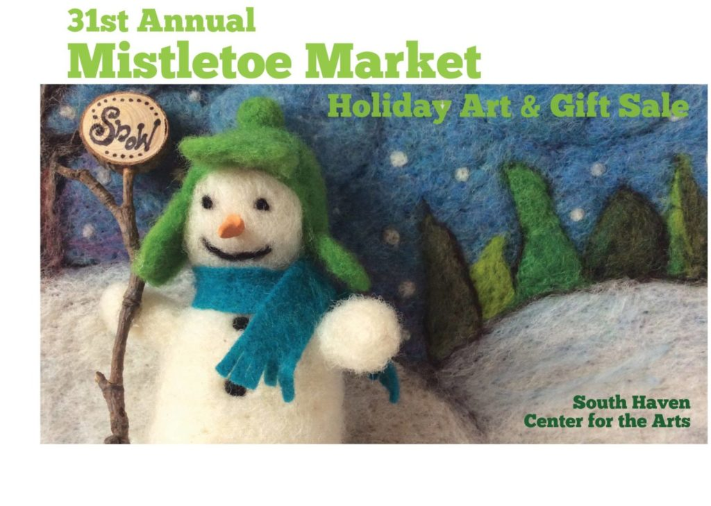 31st Annual Mistletoe Market at the South Haven Center for the Arts